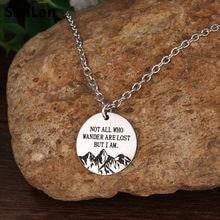 Ожерелье SanLan, 1 шт., нержавеющая сталь, не все, кто кочутся, теряются, но я-ожерелье wanderlust, горное ожерелье, путешественник