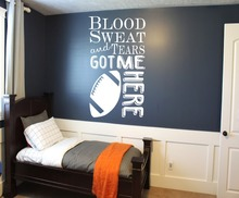 Blood Sweat and Tears Got Me Here Motivation Football Wall Decal - Boys Bedroom Art Sports Sticker Decor NY-393