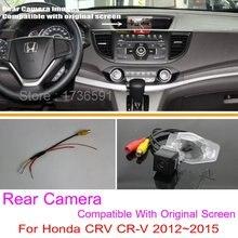 Для Honda CRV CR-V 2012 ~ 2014/RCA & Оригинальный Экран Совместимость/HD Автомобильная Камера Заднего вида/Резервное Копирование Обратный камера