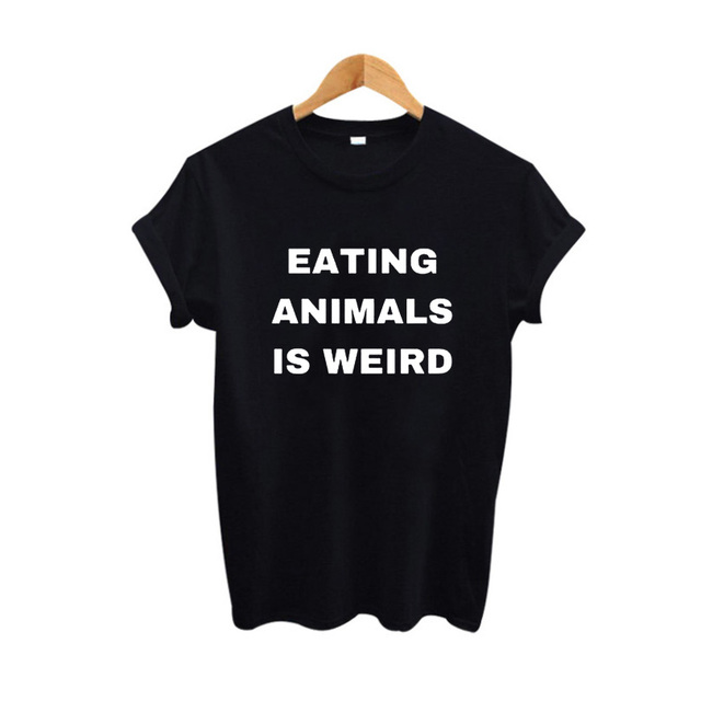 Vegan T shirt eating animals is weird Funny t shirts Tumblr ...