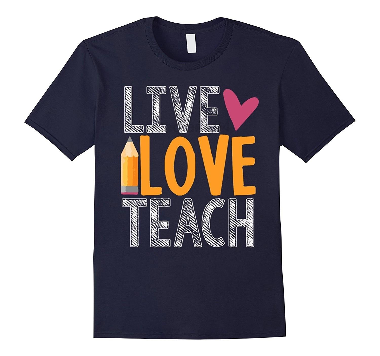 Live Love Teach T-shirt Gift For Teachers Day