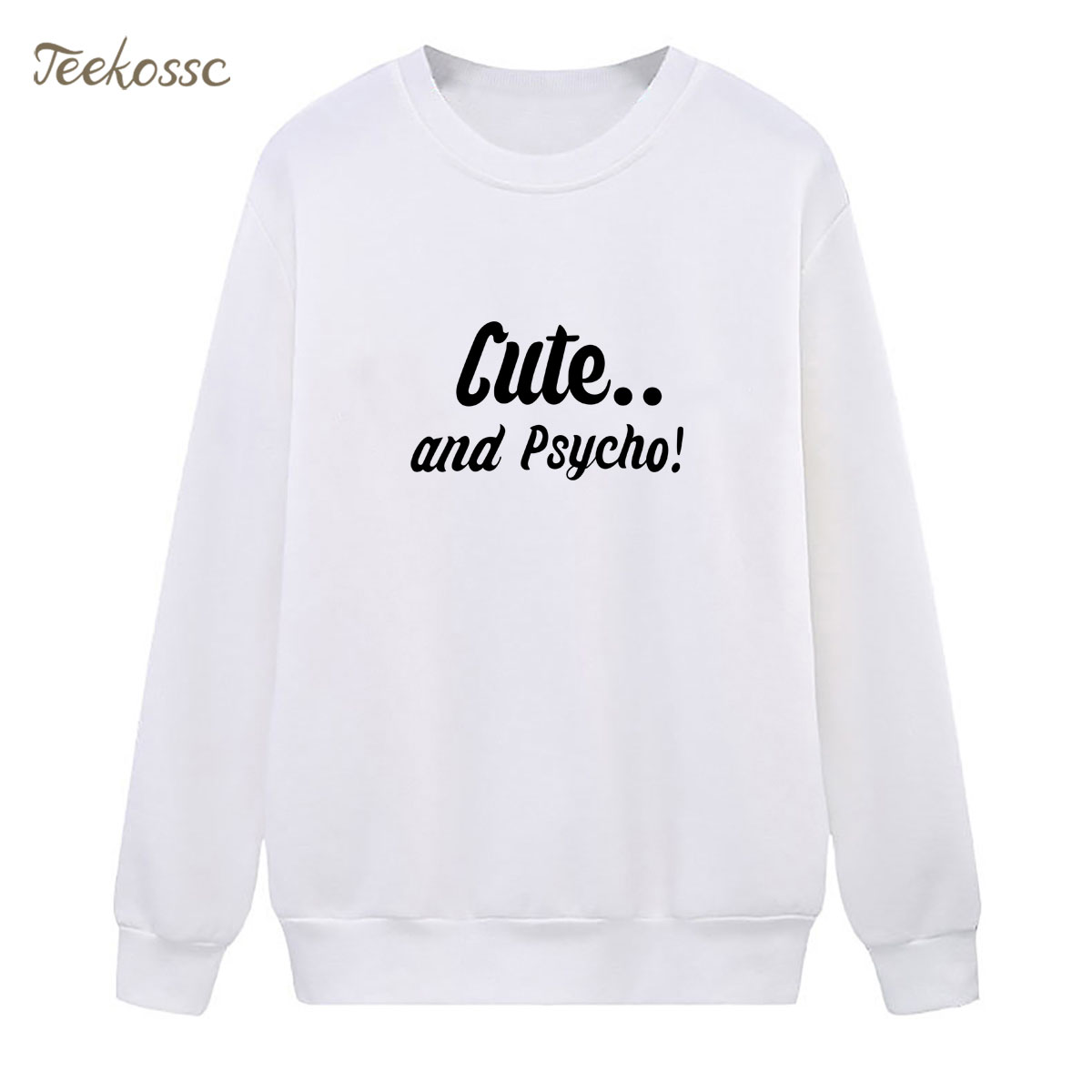 Cute And Psycho Sweatshirt Funny Letter Print  Hoodie 2018 Winter Autumn Women Lasdies Pullover Fleece Loose Casual Streetwear