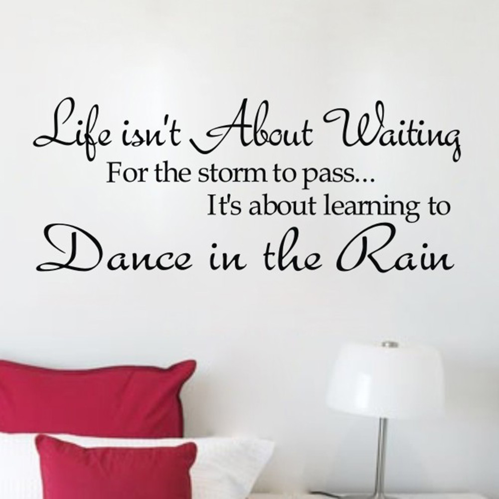 WALL STICKER QUOTE LIFE STORM PASS LEARN DANCE IN RAIN ART TRANSFER