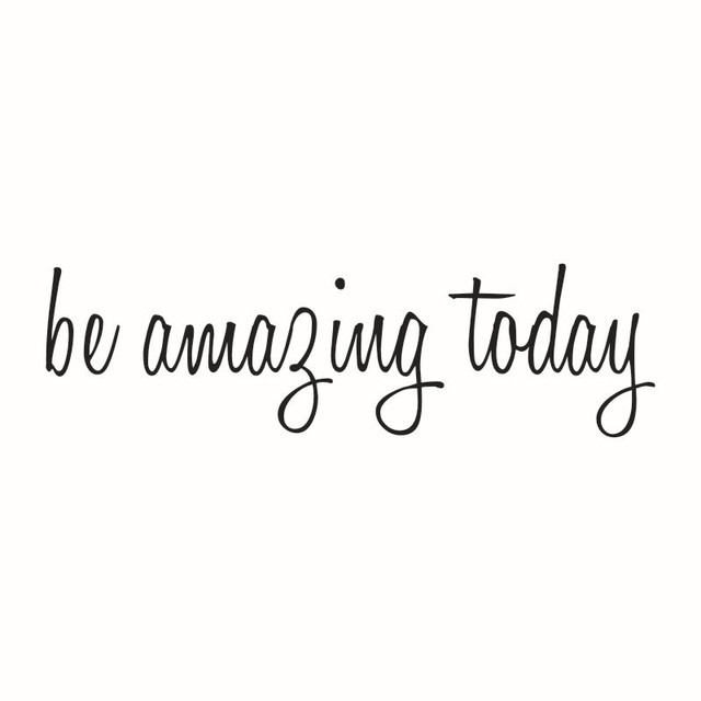 "Wall Sticker "" Be Amazing Today"" Be the best that you can be"