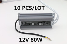 Купить с кэшбэком 10PCS High quality DC 12V 80W waterproof IP67 led driver adapter led light transformer 6.7A power charger for leds