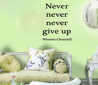 Never......Never Give Up. - Winston Churchill home decoration wall sticker living room decorative sticker wallpaper quote