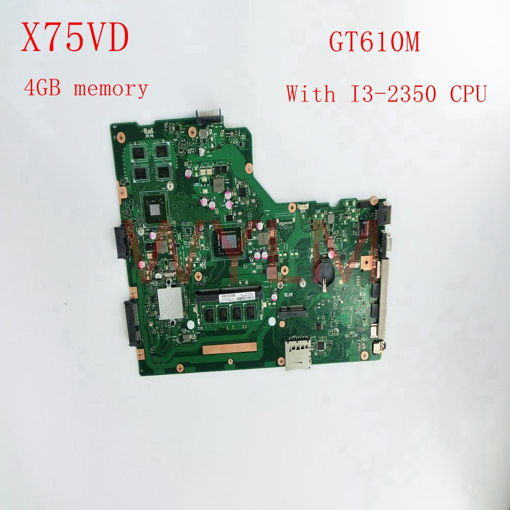 free shipping X75VD I3-2350 4GB RAM GT610M mainboard For ASUS R704V X75VD X75VB X75VC X75V Laptop motherboard 60-NC0MB1A00-B07 free shipping new brand original x75a x75vc x75vb motherboard main board with 2g ram memory 100