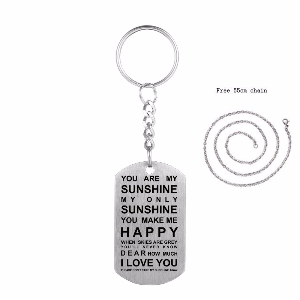 You Are My Sunshine My Only Sunshine You Make Me Happy I Love You Keychain  Army Style Dog Tag Pendant Mens Womens Key Chain Ring 9cacfa5ef6