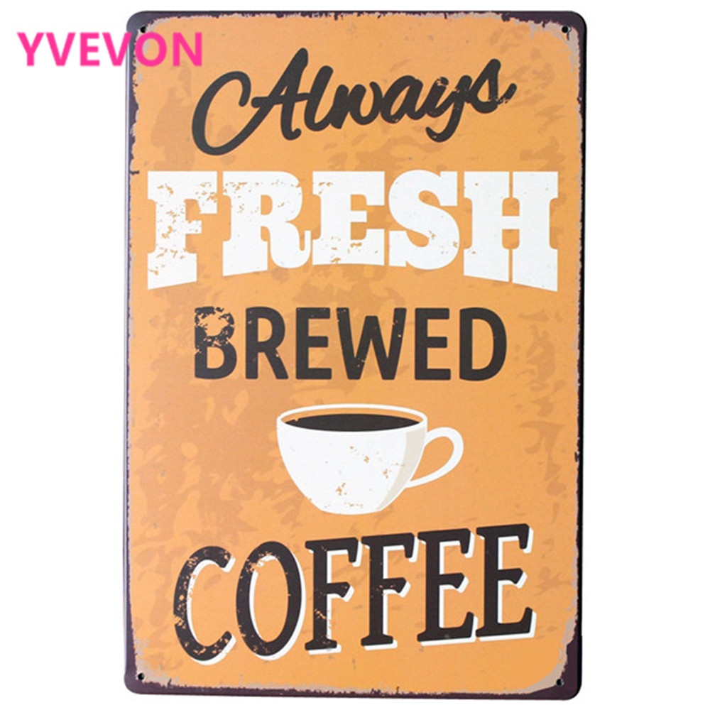 Always FRESH BREWED COFFEE Metalen reclamebord Vintage Tin coffee Plaque Cafébord voor shophotel wanddecoratie 20x30cm