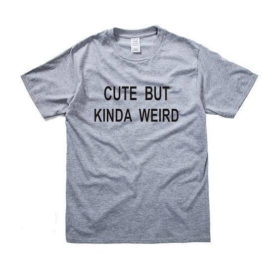 e0a6a8b4c Cute But Kinda Weird Tshirt Tumblr Hipster Graphic Tee Instagram Quote Shirt  For Teens Gift Womens