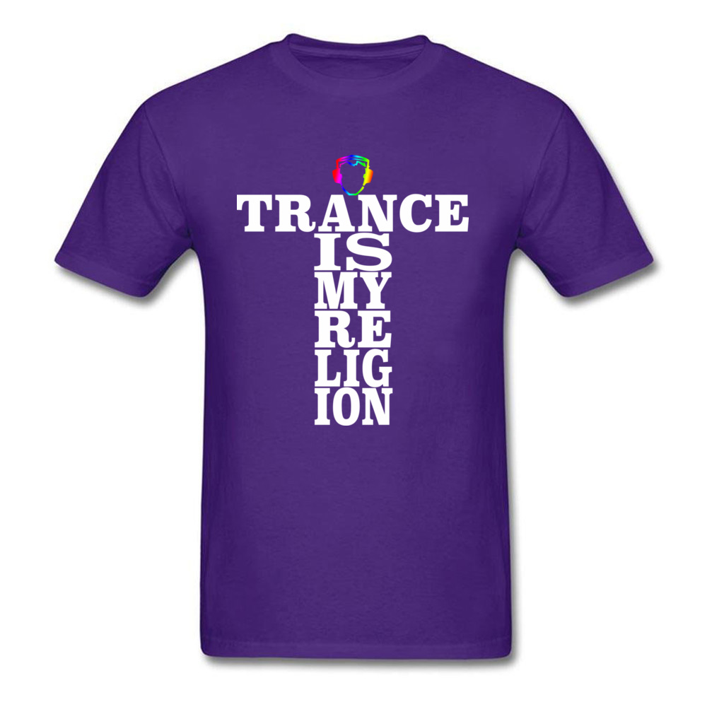 Trance Is My Religion Round Collar T Shirts Labor Day Personalized Tops Tees Short Sleeve Designer Cotton Fabric Tee-Shirts Men Trance Is My Religion purple