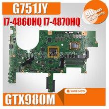 G751JY материнская плата для ноутбука ASUS G751 G751J G751JY G751JT G751JL Материнская плата ноутбука I7-4860HQ I7-4870HQ GTX980M 4 Гб