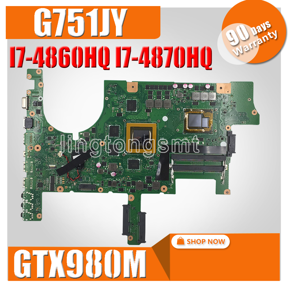 G751JY Motherboard For ASUS G751 G751J G751JY G751JT  Laptop Motherboard Mainboard I7-4860HQ I7-4870HQ GTX980M 4GB