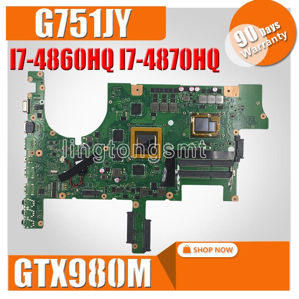 Motherboard Para ASUS G751 G751JY G751J G751JY G751JT G751JL Laptop motherboard Mainboard I7-4860HQ I7-4870HQ GTX980M 4 GB