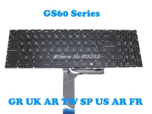 Laptop keyboard For MSI GS60 GS70 GT62 GT72 GS72 V143422AK1 GR S1N-3EDE2X1-SA0 UK S1N-3EUK2S1-SA0 V143422BK1 AR S1N-3EAR2N1-SA0