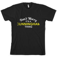 Dont Worry Its a CUNNINGHAM Thing! - Mens T-Shirt Family Custom NamePrint T Shirt Short Sleeve Hot Fashion Classic