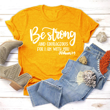 Christian T-Shirt Be Strong and Courageous