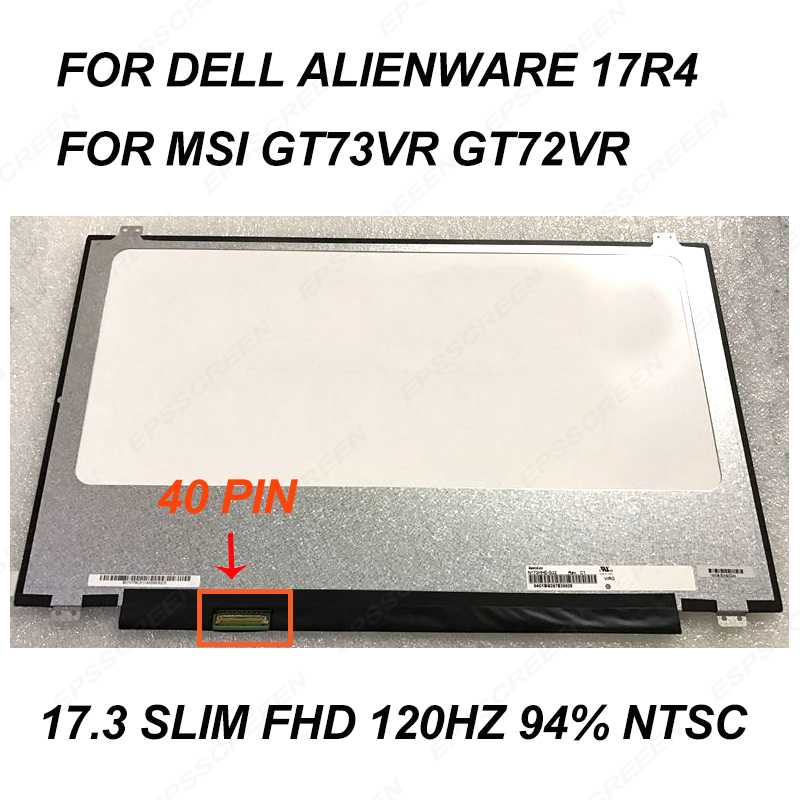 new 17.3 for dell Alienware 17R4  for MSI GT73VR GT72VR E-sports LAPTOP LCD SCREEN MATRIX PANEL FHD 120 HZ 94% NTSC N173HHE G32new 17.3 for dell Alienware 17R4  for MSI GT73VR GT72VR E-sports LAPTOP LCD SCREEN MATRIX PANEL FHD 120 HZ 94% NTSC N173HHE G32