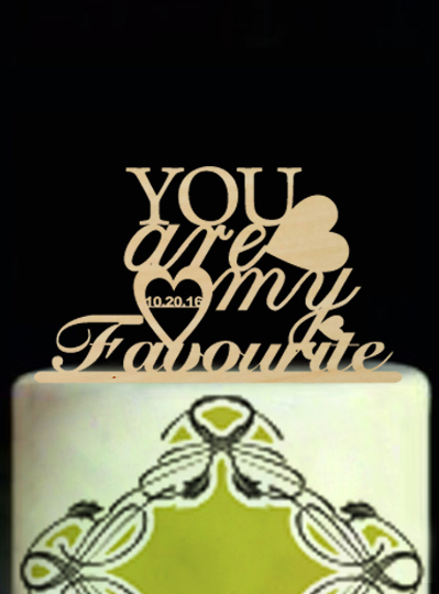 You Are My Favourite Wedding Decoration Cake Topper with Heart Custom Dates Romantic Anniversary Gift Customized Cake Stand