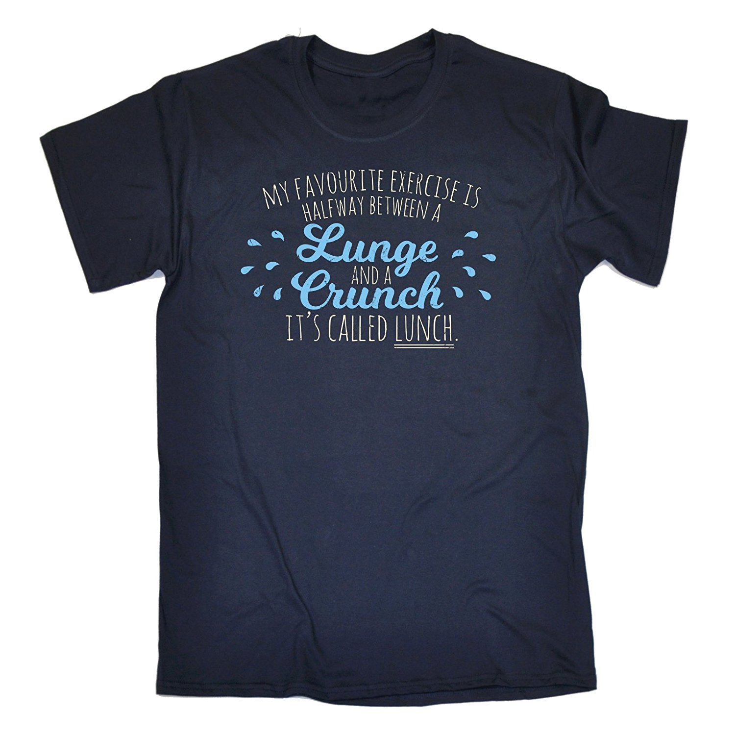 Funny Gift Mens My Favourite Exercise ... Lunge Crunch ... Its Called Lunch T-SHIRT