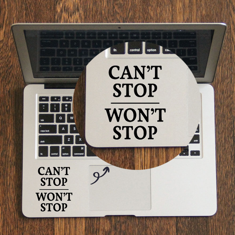 CAN T STOP Quote Trackpad Decal Laptop Sticker for font b Apple b font font b