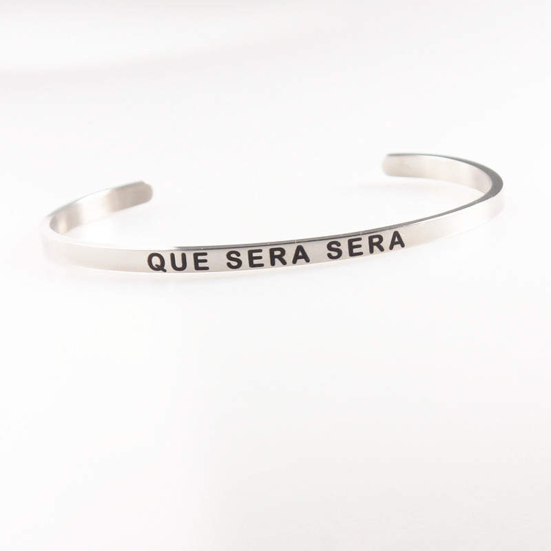 QUE SERA Stainless Steel Engraved Positive Inspirational Quote fashion Cuff Mantra Bracelet Bangle for Women