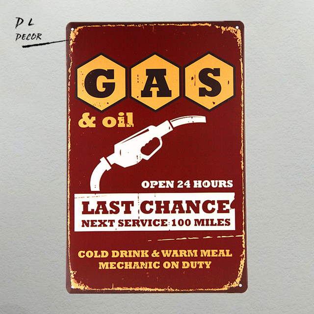 US $5 69 5% OFF|DL The Last Chance GAS Retro/Vintage Metal/Tin Sign, Gas  Oil, for Man Cave/Garage-in Plaques & Signs from Home & Garden on
