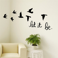 Flying Birds Wall Sticker For Kids Rooms Let It Be Quotes Vinyl Decals Poster Living Room Bedroom Home Decor