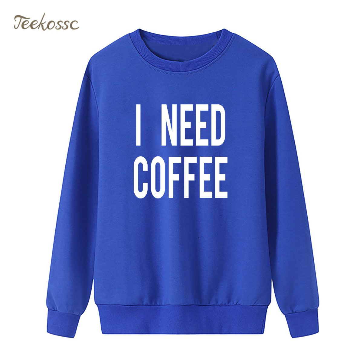 I Need Coffee Sweatshirt Funny Print Hoodie 2018 New Brand Winter Autumn Women Lasdies Pullover Loose Fleece Casual Streetwear