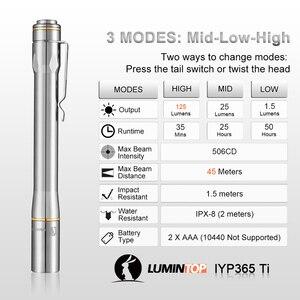 Image 4 - لومينتوب IYP365 TI جيب Penlight نيشيا/كري LED IPX8 مقاوم للماء 3 طرق 2AAA الذكية التيتانيوم قلم بمصباح يدوي للطب