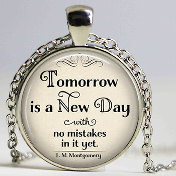 (1 pc / lot) tomorrow is a new day with no mistakes in it necklace, L. M. Jewelry Montgomery, Anne of Green Gables literary image