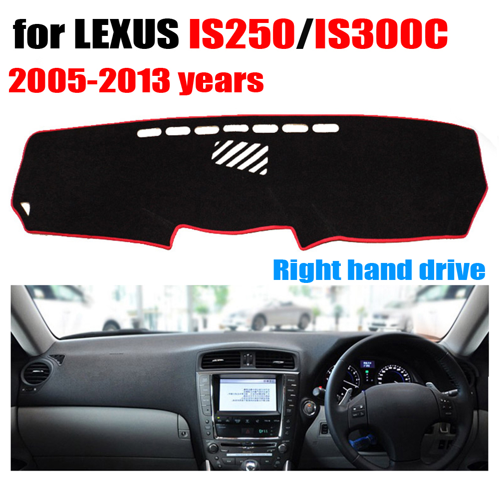 Car dashboard cover For LEXUS IS250 IS300C 2005 2013 years Right hand drive dashmat pad dash