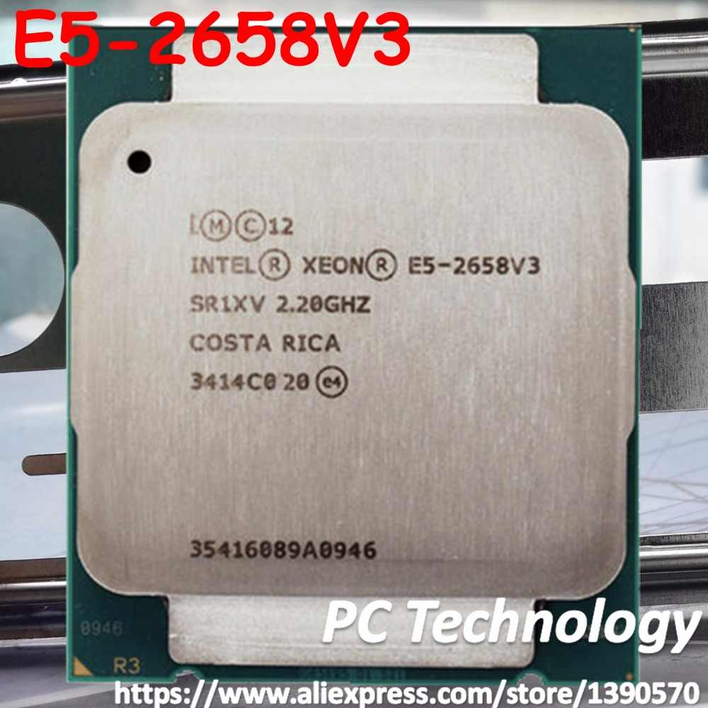 Original Intel Xeon Processor E5-2658V3 OEM version 2.20GHZ 30M 12CORES 22NM 105W 9.6GT/s LGA2011-3 E5-2658 V3 CPU E5 2658 V3