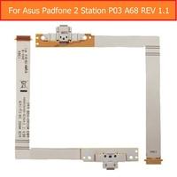 100% USB אמיתי טעינת כבל Flex מחבר עבור Asus Padfone 2 תחנת P03 A68 REV 1.1 תאריך USB מטען Dock Port Flex כבל