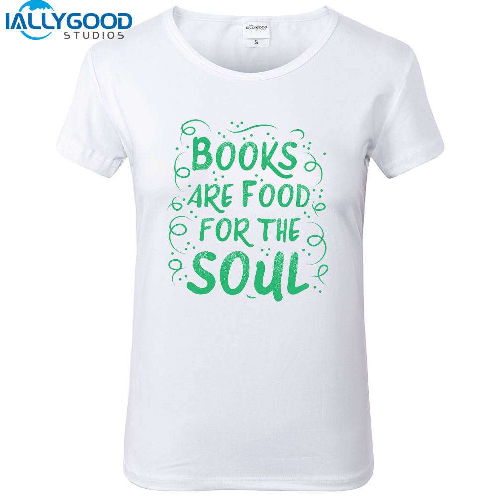 New Summer Funny Books are food for the soul Letter Printed T Shirt Women short sleeve Soft Cotton White Tops S1488