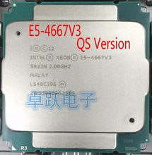Original Intel Xeon E5 V3 E5 4667 v3 QS Version E5 4667V3 CPU 2.00GHz 40MB 16-Cores 135W E5-4667V3 processor E5-4667 V3(China)