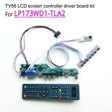 For LP173WD1-TLA2  laptop LCD screen 40-pin LVDS 17.3″ WLED 1600*900 HDMI/VGA/AV/Audio/RF/USB TV56 controller driver board kit