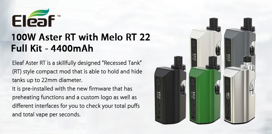 Eleaf 100W Aster RT Kit/Mod 4400mah Battery with Melo RT 22 Tank Atomizer  Aster RT 100W