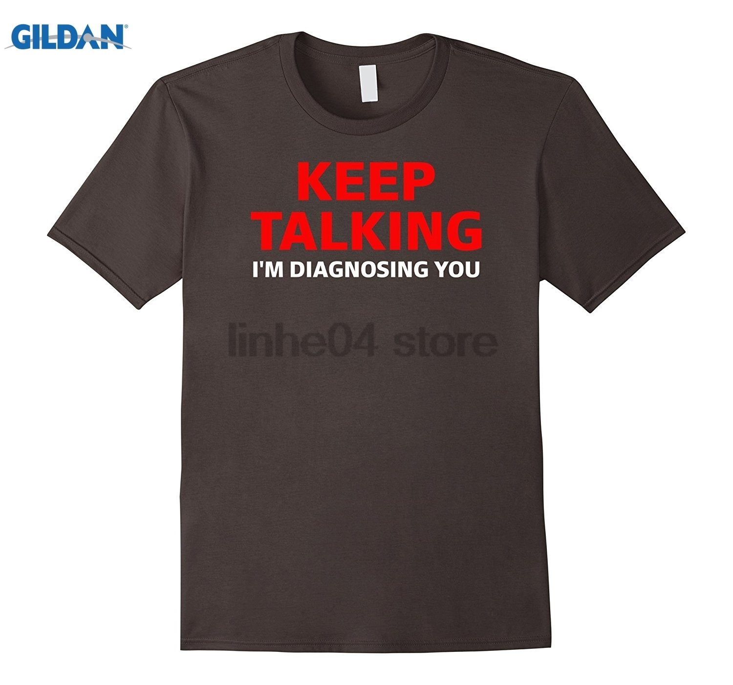 GILDAN Keep Talking Im Diagnosing You Psychologist Therapist Shirt summer dress T-shirt ...