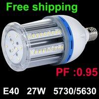 PF 0.95 E40 светодиодный свет лампы высокого залива 27 Вт 5730 5630smd 360 градусов Теплый   Холодный белый AC110V 220 В 230 В 240 В 85 В-265 В 2 шт./лот