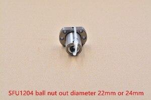 22mm 24mm RM1204 SFU1204 husillo de bolas tuerca 12mm bola tornillo solo para 1204 soporte CNC bricolaje 1 piezas