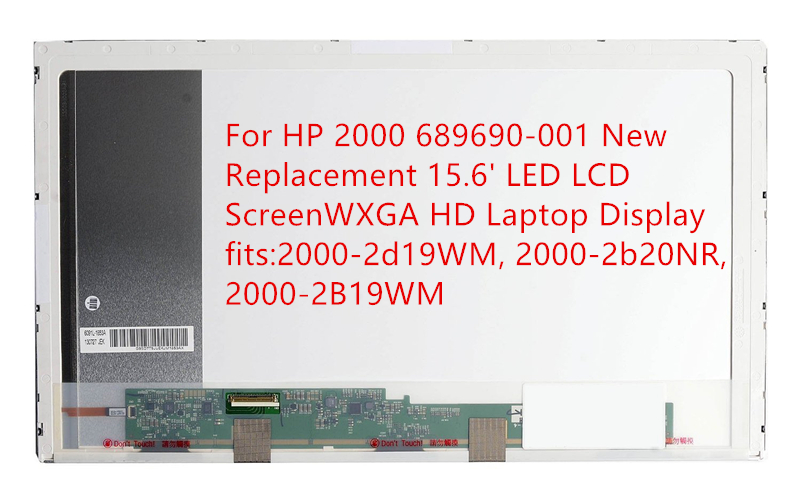 For HP 2000 689690-001 New Replacement 15.6' LED LCD Screen WXGA HD Laptop Display fits: 2000-2d19WM, 2000-2b20NR, 2000-2B19WM for hp 665334 001 645096 001 640445 001 new 15 6 laptop led lcd screen hd wxga 1366 x 768 resolution
