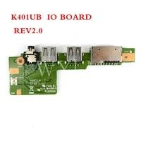 K401UB IO board REV2.0 for ASUS K401UB K401 K401U K401L K401LB Laptop motherboard USB Audio sd card board