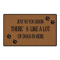 Just So You Know There's Like A Lot of Dogs in Here woven outdoor mat design welcome mat indoor outdoor entrance doormats