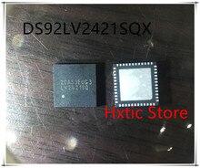NEW 10PCS/LOT DS92LV2421SQX DS92LV2421SQ DS92LV2421 LV2421SQ QFN48 IC