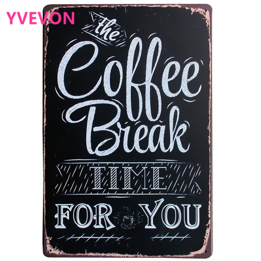 COFFEE BREAK TIME FOR YOU Metal Decor Sign Vintage Tin Plaque Coffee plate for holiday in boutique kitchen LJ5-14 20x30cm A1
