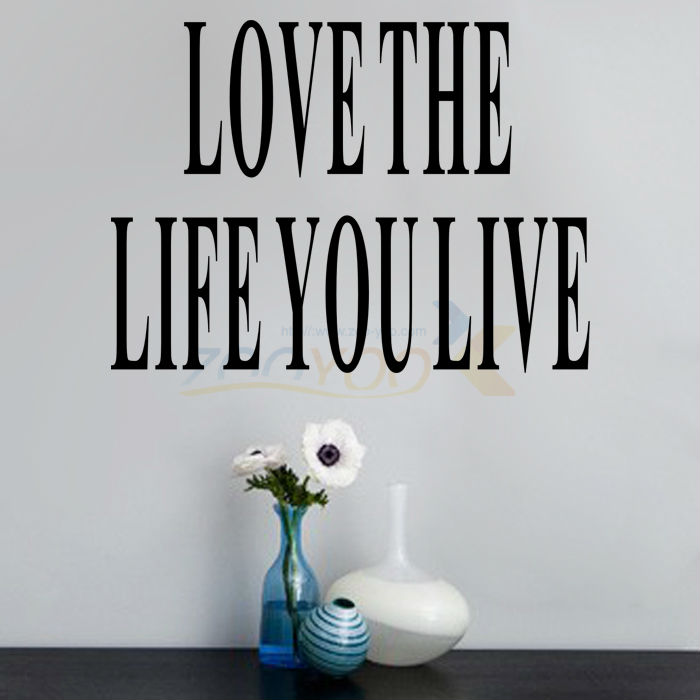 Love The Life You Live creativewall decal ZooYoo8177 decorative adesivo de parede removable vinyl wall sticker
