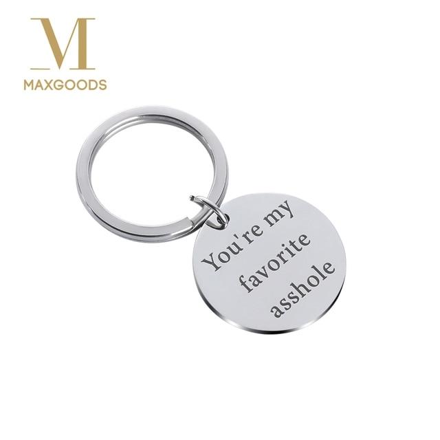 84e80e0fad43 1 Pcs Funny Boyfriend Gift You're My Favorite Asshole Keychain Men Key Ring  I
