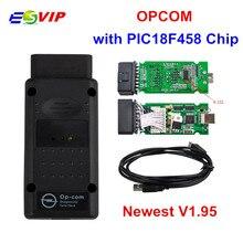 Lowest Price V1.95 with PIC18F458 Opcom Op-com Auto Car Diagostic Tool O-pel Opcom OP COM OBD2 CAN BUS Interface SW 120309A