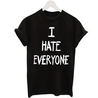 I HATE EVERYONE Letter Casual Black T Shirt Fashion New Design Print Tee Shirt Femme Camiseta